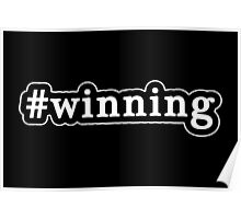 Winning - Hashtag - Black & White Poster