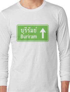 Buriram, Isaan, Thailand Ahead ⚠ Thai Traffic Sign ⚠ Long Sleeve T-Shirt