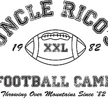 Uncle Rico's Football Camp by mmdesigns