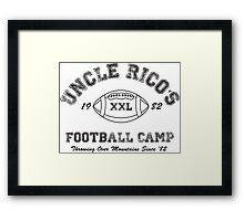 Uncle Rico's Football Camp Framed Print