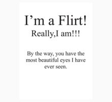 I'm really a Flirt, Really I am! You have the most beautiful eyes by Pictologist
