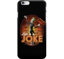 Life Is A Joke iPhone Case/Skin