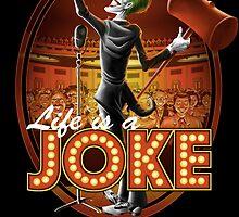 Life Is A Joke by saqman