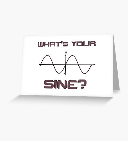 What's Your Sine Nerdy Pick Up Line Greeting Card