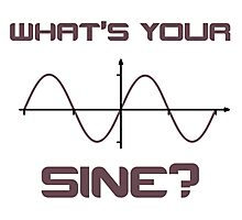 What's Your Sine Nerdy Pick Up Line Photographic Print