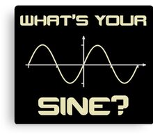 What's Your Sine Nerdy Pick Up Line Canvas Print