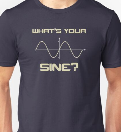 What's Your Sine Nerdy Pick Up Line Unisex T-Shirt