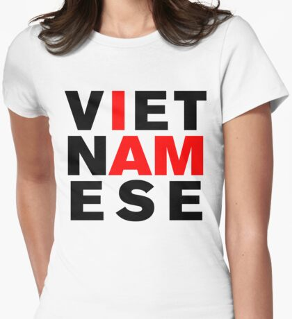 I AM VIETNAMESE Womens Fitted T-Shirt