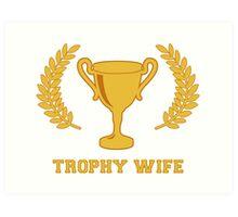 Happy Golden Trophy Wife Art Print