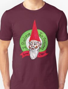 I believe in Gnomes Unisex T-Shirt