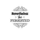Nevertheless She Persisted by EllunaArts
