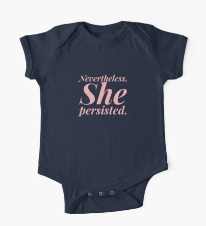 Nevertheless she persisted  One Piece - Short Sleeve