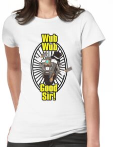 Wub, Wub, Good Sir! Womens Fitted T-Shirt