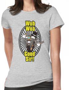 Wub, Wub, Good Sir! Womens Fitted T-Shirt