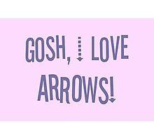 Gosh, I love arrows! Photographic Print