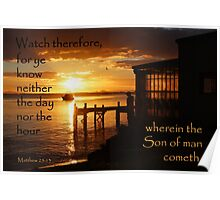 Watch - Matthew 25:13 Poster