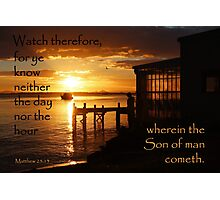 Watch - Matthew 25:13 Photographic Print