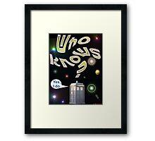 Who Knows? - Doctor Who T-shirt Design Framed Print
