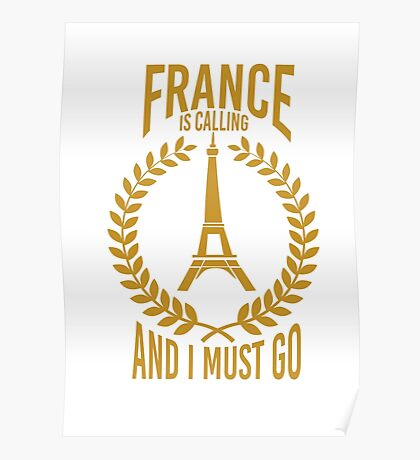 FRANCE IS CALLING AND I MUST GO Poster