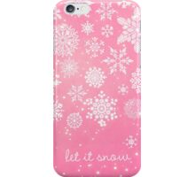 Let it snow - Pink iPhone Case/Skin