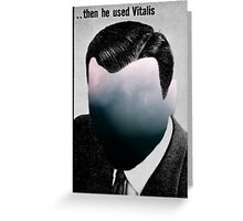 ... then he used Vitalis Greeting Card