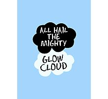ALL HAIL THE MIGHTY GLOW CLOUD IN OUR STARS Photographic Print