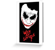 The Joker Why so serious Greeting Card