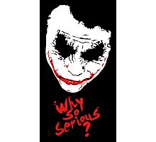 The Joker Why so serious Photographic Print