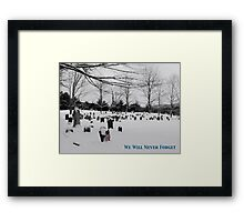 We Will Never Forget - Poster Framed Print