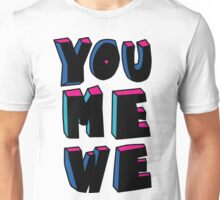 YOU+ME+WE Unisex T-Shirt