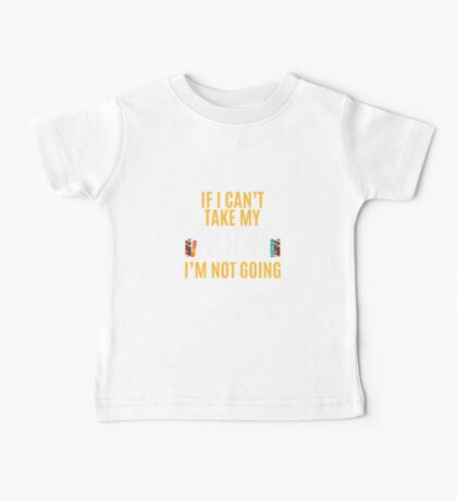 If I Can't Take My Book I'm Not Going - Reading Baby Tee
