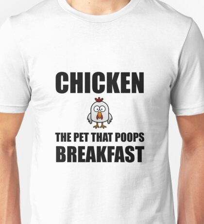 Chickens Poop Breakfast Unisex T-Shirt