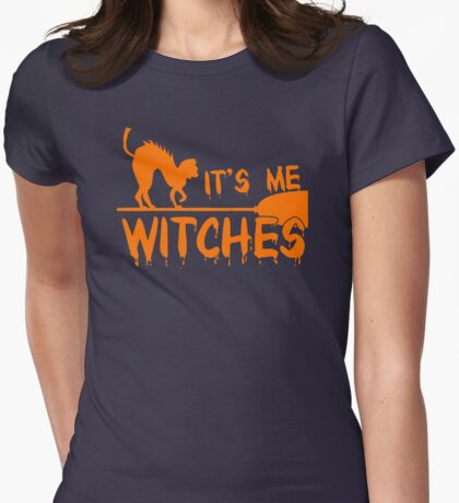 Its me Witches Halloween Womens Fitted T-Shirt