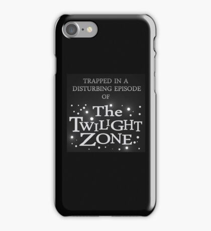 Trapped In The Twilight Zone iPhone Case/Skin