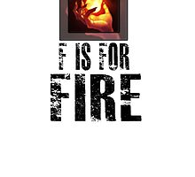 F is for FIRE by Veldranol