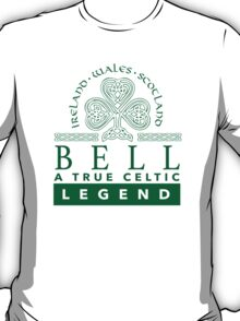Neat 'Bell, A True Celtic Legend' Last Name TShirt, Accessories and Gifts T-Shirt