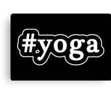 Yoga - Hashtag - Black & White Canvas Print