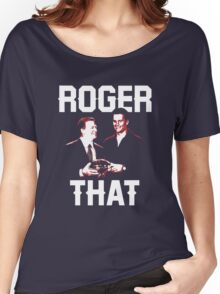 Roger That Women's Relaxed Fit T-Shirt