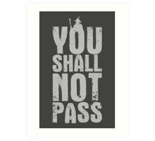 You Shall Not Pass - light grey Art Print