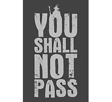 You Shall Not Pass - light grey Photographic Print