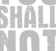 You Shall Not Pass - light grey Sticker