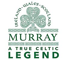Cool 'Murray, A True Celtic Legend' Last Name TShirt, Accessories and Gifts Photographic Print