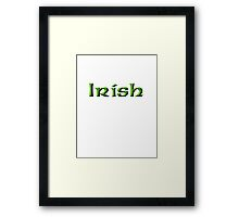 Irish, Ireland, Eire, Emerald Isle, St Patricks Day, On White Framed Print