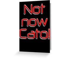 Not now Cato! Cato Fong is Clouseau's Chinese manservant, Pink Panther Greeting Card