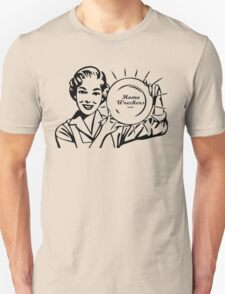 Home wreckers unite T-Shirt
