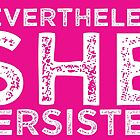 Nevertheless She Persisted by progprints
