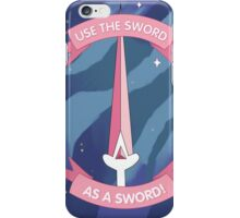 Use the Sword as A Sword! iPhone Case/Skin