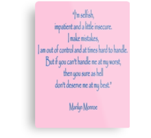 """Marilyn Monroe, """"I'm selfish, impatient and a little insecure. Metal Print"""