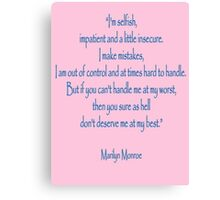 """Marilyn Monroe, """"I'm selfish, impatient and a little insecure. Canvas Print"""