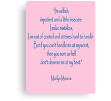 "Marilyn Monroe, ""I'm selfish, impatient and a little insecure. Canvas Print"